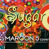 Maroon 5 - Sugar (NIIC Cover)