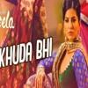 Khuda Bhi Ek Paheli Leela Sunny Leone - Mohit Chauhan (Lyrics In Discription )