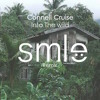 Connell Cruise - Into The Wild (SMLE Remix)