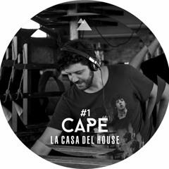 Cape@La Casa Del House (Podcast2015)