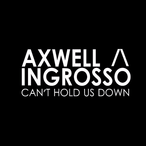 axwell Λ ingrosso can t hold us down dave anqii bootleg by dave