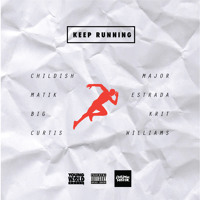 Childish Major & Matik Estrada - Keep Running Ft. Big KRIT & Curtis Williams (CO-pro TryBishop)