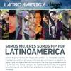 12. Latinoamerica Unida - Somos Mujeres Somos Hip Hop