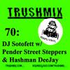 Trushmix 70:  DJ Sotofett w. Pender Street Steppers & Hashman DeeJay mp3