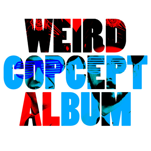 Weird Copcept Album