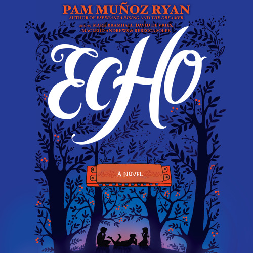 ECHO by Pam Muñoz Ryan - Part I Excerpt