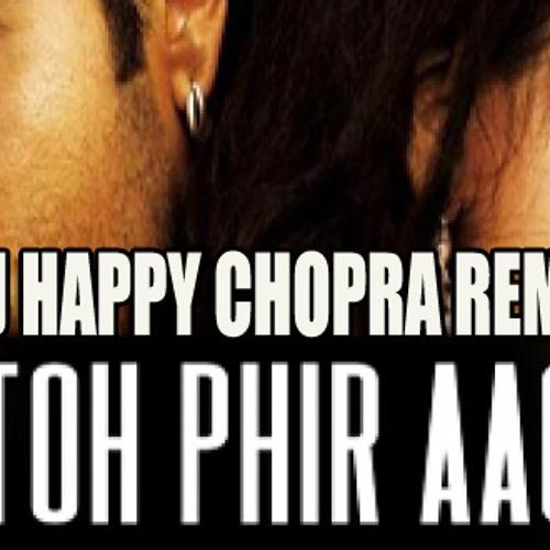 TO FIR AAO REMIX - DJ HAPPY CHOPRA