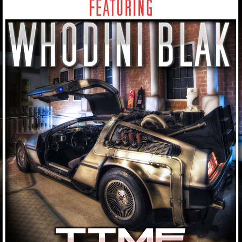 Time Machine feat Whodini Blak