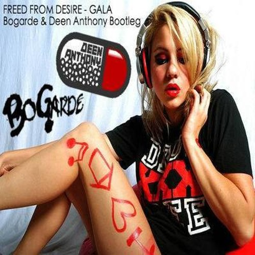 BoGarde & Deen Anthony - Freed From Desire ( BootLeg ) **Free Download**