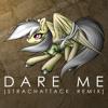 Starlight - Dare Me [StrachAttack Remix]