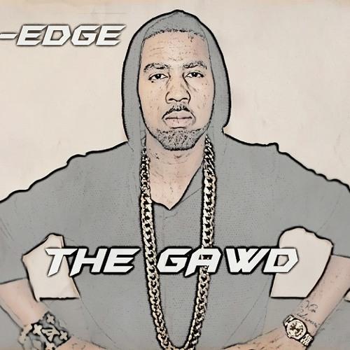 D - Edge - The Gawd
