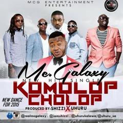 MC GALAXY - KOMOLOP CHOLOP Produced By SHIZZI & UHURU urbansturvs.com