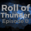 Roll of Thunder Episode 0