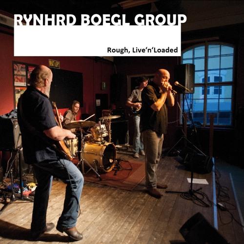 "Rynhrd Boegl Group: Live- CD ""Rough, Live'n'Loaded"""