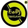[EW DJ THAILAND] NONSTOP 2015 3CHA 130 [BPM] EP.1