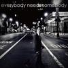 Everybody Needs Somebody 2014Remix