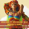 Desi Look Ft. Melbourne Trap - IndiRoots Remix - Remastered