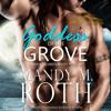 Goddess of the Grove: An Immortal Highlander Novella (Druid Series Book 2) by Mandy M. Roth