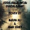 Assalamualaikum (Faizal Tahir) Cover by Imran Ali & Amir Arief
