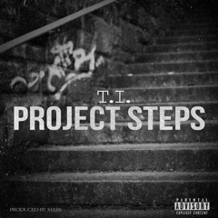 T.I. - Project Steps (Prod. By Mars)