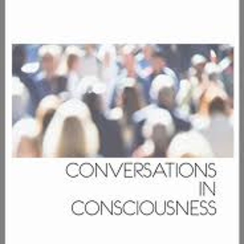 Global Conversations in Consciousness