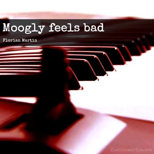 Florian Martin - Moogly feels bad