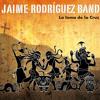 Jaime Rodriguez Band | La Loma de la cruz - Lola