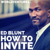 Ed Blunt: How to Invite