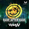 W&W - Rave After Rave (Bosiyaw Remix)SUPPORTED BY W&W