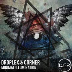 Droplex & Corner - Minimal Illumination [OUTNOW+MNMLTOP67!]