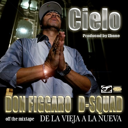 CIELO-DON FIGGARO/ D-SQUAD [bt. by Ebano]