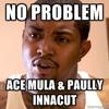 Lil Scrappy - No Problem ( Ace Mula + Paully Innacut Remix )