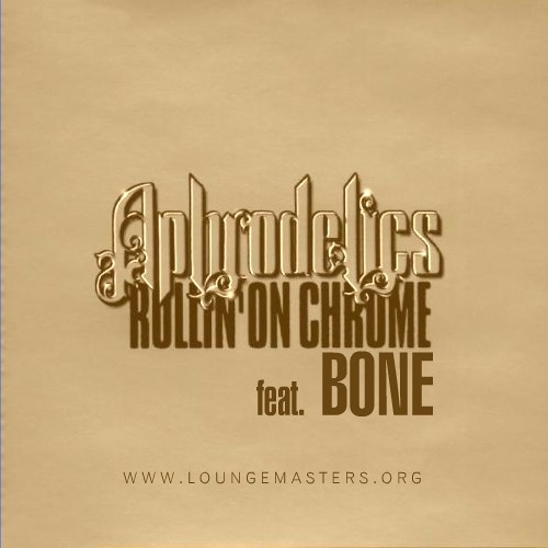 Aphrodelics feat. Bone - rollin' on Chrome (FRW LM 2011)