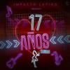17 años Lo nuevo!! Impacto Latino El Salvador