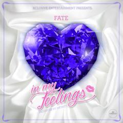 Fate - In My Feelings Prod. By Infiniti