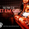 PPC (Pro Pimp Clik) - Get Em Girl (prod. Chrome P)(FREE DOWNLOAD)