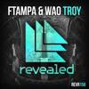 FTampa, WAO - Troy (Original Mix)