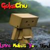 GokaChu - Love Makes You Blind (Original Mix)