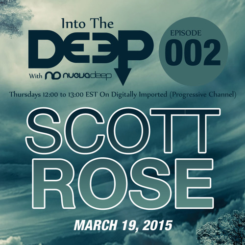 Into The Deep Episode 002 - Scott Rose [March 19, 2015]