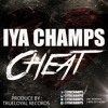 IYA CHAMPS - CHEAT [MONEY ME A LOOK RIDDIM]Produced by TrueLoyal Records