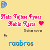 Main Tujhse Pyaar Nahin Karta | Guitar Cover | Baby Movie| Akshay Kumar