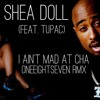 Shea Doll (Feat. Tupac) - I Ain't Mad at Cha