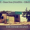 MGK - Home Soon(!!AWESOME!! NAMIBIA REMIXX) - Thommryhano