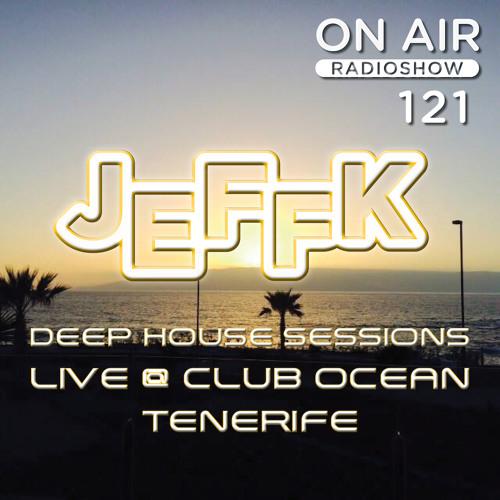 JEFFK - On Air Episode 121 (Live @ Tenerife - Deephouse)