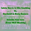 Calvin Harris, Hardwell & Nicky Romero - Outside Your Love (Kross Well MashUp) [Buy = FreeDownload]