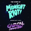 THE SOUND OF MIDNIGHT RIOT! - Podcast 013 - Casual Connection