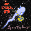 MC Lyrical STD feat J€D¥ Ç®¥$† -  SpaceTrapBoogie (produced by MallDidI)