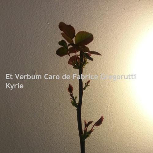 Kyrie Extrait de La Cantate Et Verbum Caro de Fabrice Gregorutti