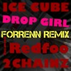 Ice Cube - Drop Girl Ft. Redfoo & 2 Chainz (FORRENN Remix)