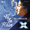 Tu Jo Hain (Mr. X) - Ankit Tiwari - *iTunes Rip* Full Song